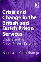 Crisis and Change in the British and Dutch Prison Services PDF