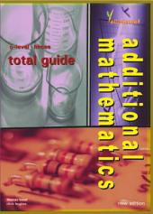 O-level Additional Mathematics Total Guide (Concise) (Yellowreef)