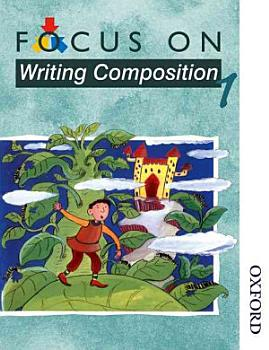 Focus on Writing Composition   Pupil Book 1 PDF