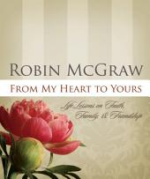 From My Heart to Yours: Life Lessons on Faith, Family, and Friendship