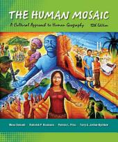 The Human Mosaic: A Cultural Approach to Human Geography, Edition 12