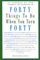 Forty Things to Do When You Turn Forty Book