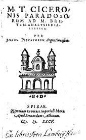M. T. Ciceronis paradoxorum ad M. Brutum analysis dialectica