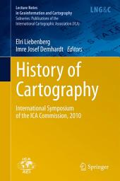 History of Cartography: International Symposium of the ICA Commission, 2010