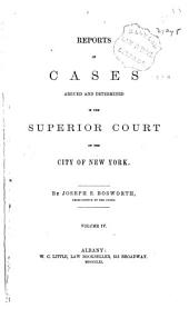 Reports of cases argued and determined in the Superior Court of the City of New York [1856-1863]: Volume 17