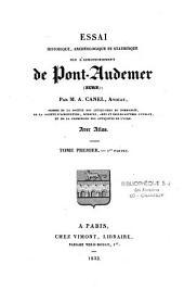 Essai historique, archéologique ...sur l'arrondissement de Pont Audemer