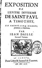 Exposition de l'Epître deuxième de saint Paul à Timothée, en trente-cinq sermons, prononcés à Charenton: Volume1