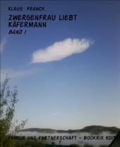 Zwergenfrau liebt Käfermann: Band 1