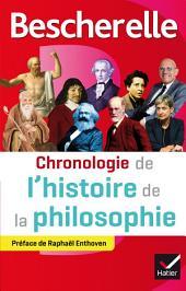 Bescherelle Chronologie de l'histoire de la philosophie: de la philosophie orientale au XXIe siècle