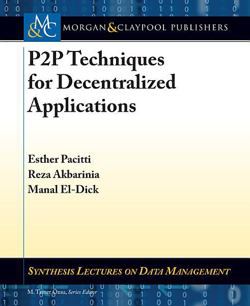 P2P Techniques for Decentralized Applications PDF