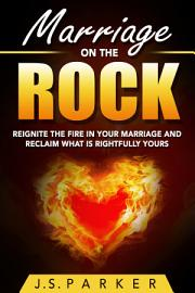Marriage On The Rock  Reignite The Fire In Your Relationship