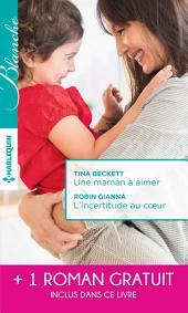Une maman à aimer - L'incertitude au coeur - Un très séduisant médecin
