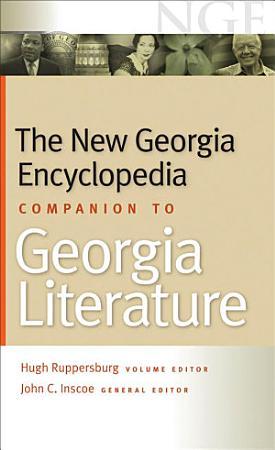The New Georgia Encyclopedia Companion to Georgia Literature PDF