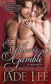 The Groom's Gamble: A Novella