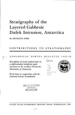 Stratigraphy of the Layered Gabbroic Dufek Intrusion  Antarctica