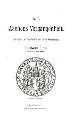 Aus Aachens Vergangenheit PDF