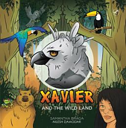 Xavier and the wild land