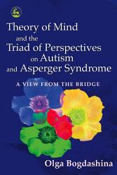 Theory of Mind and the Triad of Perspectives on Autism and Asperger Syndrome PDF