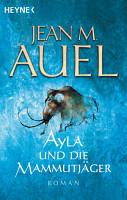 Ayla und die Mammutj  ger PDF