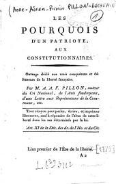 Les pourquois d'un patriote aux constitutionnaires: ouvrage dédié aux vrais conquérans et défenseurs de la liberté française