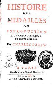 Histoire des medailles; ou, Introduction a la connoissance de cette science