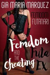 Femdom Futa and the Cheating Ex: Femdom Futanari