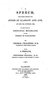A Speech Delivered Before the Synod of Glasgow and Ayr, on the 15th October, 1823: In the Case of Principal M'Farlane, on the Subject of Pluralities