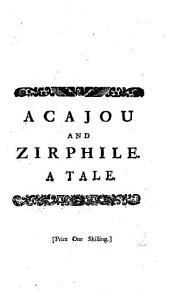 Acajou and Zirphile: A Tale. Originally Printed at Minutia. From the French of Monsieur Crebillon, the Younger, Volume 2