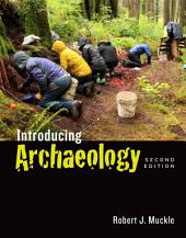 Introducing Archaeology, Second Edition: Edition 2