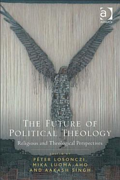 The Future of Political Theology PDF