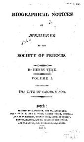 Biographical Notices of Members of the Society of Friends: Volumes 1-2