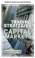Trading Stategies for Capital Markets  Chapter 8   Swaps and Listed Derivatives PDF