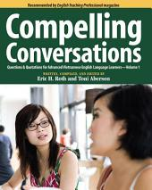 Compelling Conversations: Questions and Quotations for Advanced Vietnamese English Language Learners