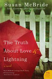 The Truth About Love and Lightning: A Novel