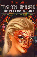 Truth Behind the Fantasy of Porn PDF