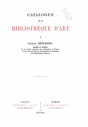 Catalogue de la biblioth  que d art de Georges Duplessis PDF