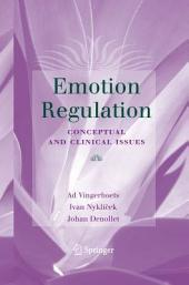 Emotion Regulation: Conceptual and Clinical Issues