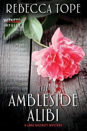The Ambleside Alibi: A Lake District Mystery