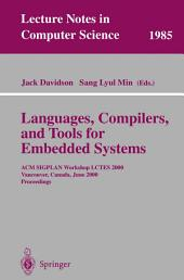 Languages, Compilers, and Tools for Embedded Systems: ACM SIGPLAN Workshop LCTES 2000, Vancouver, Canada, June 18, 2000, Proceedings