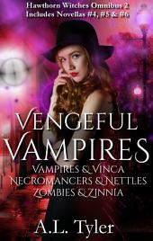 Vengeful Vampires: Vampires & Vinca, Necromancers & Nettles, Zombies & Zinnia