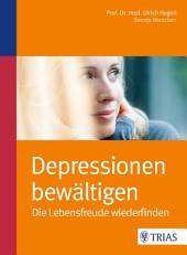 Depressionen bewältigen: Die Lebensfreude wiederfinden, Ausgabe 3