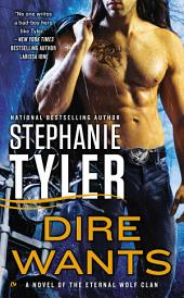 Dire Wants: A Novel of the Eternal Wolf Clan