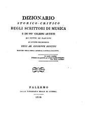 Dizionario storico-critico degli scrittori di musica e de'più celebri artisti di tutte le nazioni sì antiche che moderne: Volumi 3-4