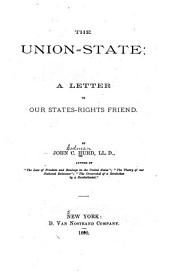 The Union-state: A Letter to Our States-rights Friend