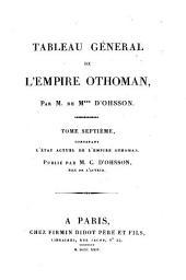 Tableau général de l'empire othoman: divisé en deux parties, dont l'une comprend la législation mahométane, l'autre, l'histoire de l'empire othoman : Ouvrage enrichi de figures, Volume7
