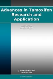 Advances in Tamoxifen Research and Application: 2011 Edition: ScholarlyBrief