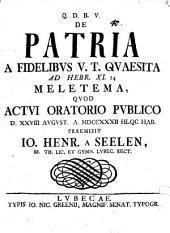 De patria a fidelibus V. T. quaesita, ad Hebr. XI, 14. meletema