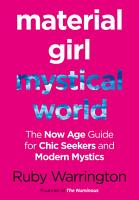Material Girl  Mystical World  The Now Age Guide for Chic Seekers and Modern Mystics PDF