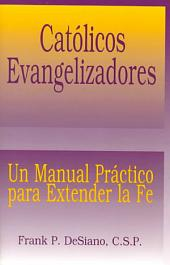 Católicos Evangelizadores (The Evangelizing Catholic)
