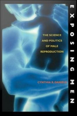 Exposing Men   The Science and Politics of Male Reproduction PDF